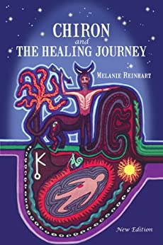 Chiron and the Healing Journey (English Edition) di [Reinhart, Melanie]