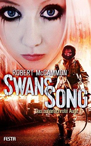 Robert Song (Swans Song - Buch 2: Das scharlachrote Auge: Endzeit-Thriller)