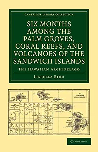 [(Six Months Among the Palm Groves, Coral Reefs, and Volcanoes of the Sandwich Islands : The Hawaiian Archipelago)] [By (author) Isabella L. Bird] published on (February, 2011) par Isabella L. Bird