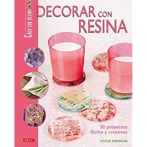 294f18a72be8 descargar DECORAR CON RESINA (Crea Tu Bisuteria (drac)) libro ...