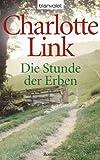 'Die Stunde der Erben: Roman (Die Sturmzeittrilogie 3)' von Charlotte Link