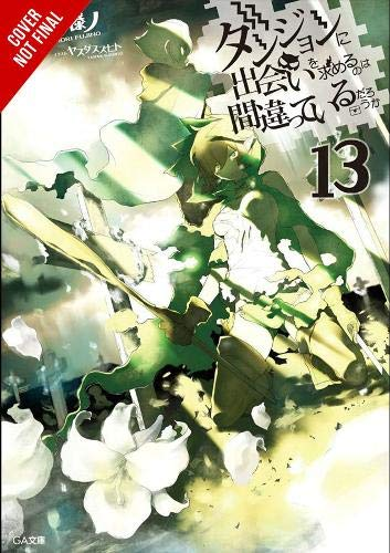 Is It Wrong to Try to Pick Up Girls in a Dungeon?, Vol. 13 (light novel) par Fujino Omori