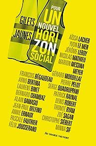 Gilets jaunes, pour un nouvel horizon social par Hubert Artus