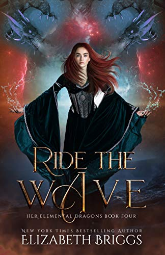 Ride The Wave: A Reverse Harem Dragon Fantasy (Her Elemental Dragons Book 4) (English Edition)