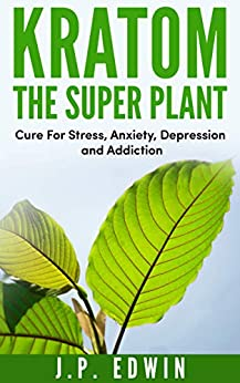 Descargar Por Torrent Kratom: The Super Plant: Cure For Stress, Anxiety, Depression, and Addiction PDF A Mobi