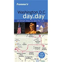 Frommer's Washington D.C. Day by Day (Frommer's Day by Day: Washington D.C.)