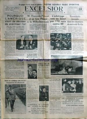 EXCELSIOR du 28/12/1936 - L'AMERIQUE VIENT DE DECIDER DE STERILISER L'OR - FRANCOIS-PONCET ET SIR ERIC PHIPPS A LA WILHELMSTRASSE - VIOLENTE BATAILLE SOUS MADRID - MANZANARES - LA MORT DU GENERAL VON SEEKTS.