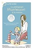 La pédagogie Montessori à la maison : 200 activités (MA P TITE FAMIL) (French Edition)