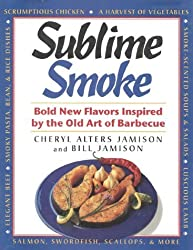 Sublime Smoke: Bold New Flavors Inspired by the Old Art of Barbecue by Cheryl Jamison (1996-04-10)