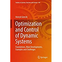 Optimization and Control of Dynamic Systems: Foundations, Main Developments, Examples and Challenges