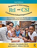 Response to Intervention and Continuous School Improvement: How to Design, Implement, Monitor, and Evaluate a Schoolwide Prevention System