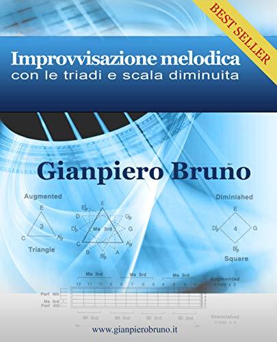Improvvisazione melodica con triadi e scala diminuita: triadi e coppie di triadi (Italian Edition)