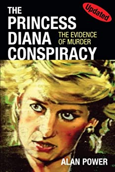 The Princess Diana Conspiracy- Revised Edition: The Evidence of Murder by [Power, Alan]