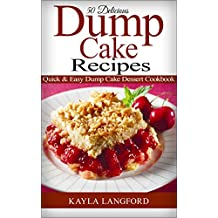 50 Delicious Dump Cake Recipes: Quick & Easy Dump Cake Dessert Cookbook (English Edition)