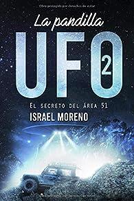 LA PANDILLA UFO 2: El secreto del Área 51 par Israel Moreno