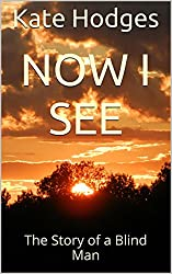 Now I See: The Story of a Blind Man (Encounters with Jesus Book 3) (English Edition)