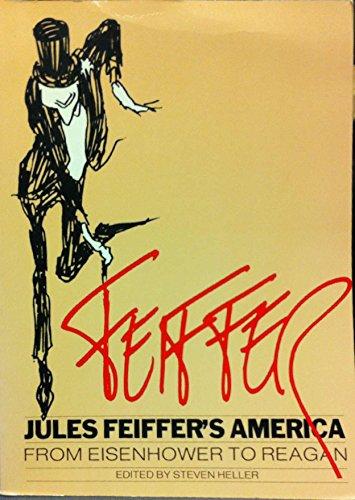 Jules Feiffer's America: From Eisenhower to Reagan
