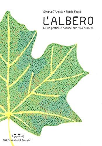 L'albero. Guida pratica e poetica alla vita arborea. Ediz. a colori