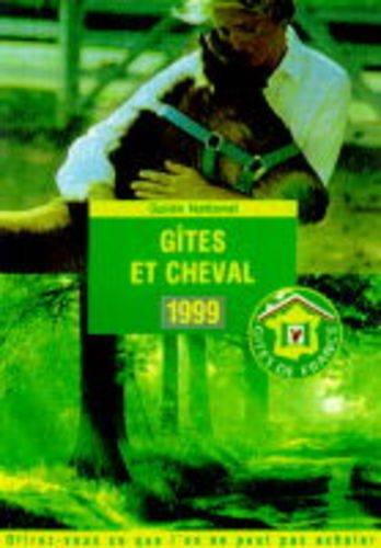 Gites et Cheval et Fermes Equestres 1999 (Les Gites de France)