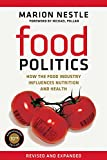 Food Politics: How the Food Industry Influences Nutrition and Health (California Studies in Food & Culture) (California Studies in Food and Culture)