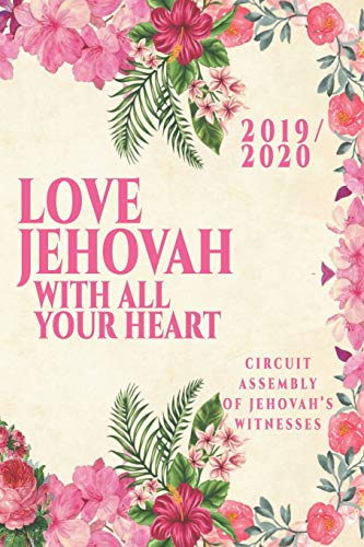 Bag Assembly (Love Jehovah With All Your Heart Circuit Assembly Of Jehovah's Witnesses 2019 2020: JW Gifts Circuit Assembly Of Jehovah's Witnesses 2019 2020 Notebook Gift | Jehovah's Witnesses Gifts.)