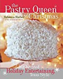 [(The Pastry Queen Christmas : Big-hearted Holiday Entertaining, Texas Style)] [By (author) Rebecca Rather ] published on (October, 2007)