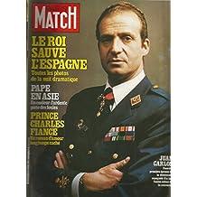 Paris Match - n°1658 - 06/03/1981 - Le roi Juan Carlos sauve l'Espagne