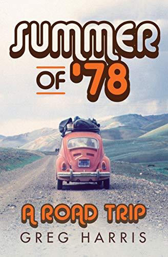 Summer of 78: A Road Trip (English Edition) eBook: Greg Harris ...