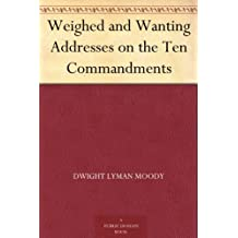 Weighed and Wanting Addresses on the Ten Commandments
