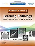 Learning Radiology: Recognizing the Basics (With STUDENT CONSULT Online Access) (Old Edition)