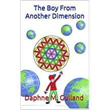 The Boy From Another Dimension: A Mystical Fantasy