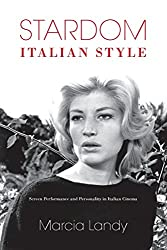 Stardom, Italian Style: Screen Performance and Personality in Italian Cinema (New Directions in National Cinemas)