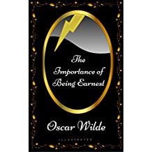 The Importance of Being Earnest: By Oscar Wilde - Illustrated (English Edition)