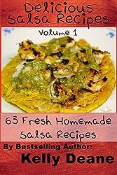 Delicious Salsa Recipes:  63 Fresh Homemade Salsa Recipes (English Edition)