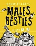 Males bèsties. Episodi 5 i 6 (Llibres Infantils I Juvenils - Diversos)