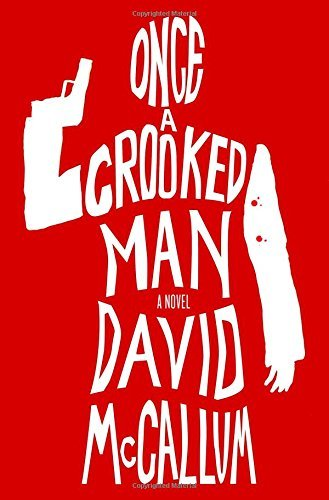 Once a Crooked Man: A Novel by David McCallum (2016-01-12)