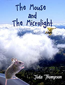 The Mouse and the Microlight by [Thompson, Jude]