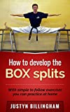 How to develop the BOX splits: With simple to follow exercises you can do at home