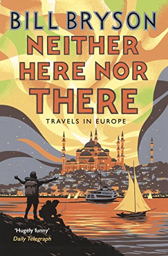 Neither Here, Nor There: Travels in Europe