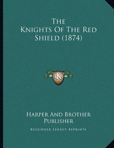 The Knights of the Red Shield (1874)