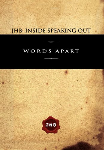 JHB: Inside Speaking Out: Words Apart