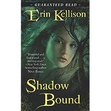 Shadow Bound by Erin Kellison (2011-08-08)