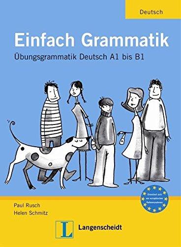 Einfach Grammatik: Übungsgrammatik Deutsch A1 bis B1 (Material complementario)