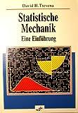 Statistische Mechanik: Eine Einführung - David H Trevena