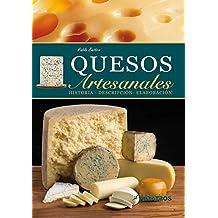 Quesos artesanales. Historia, descripción y elaboración (Spanish Edition)
