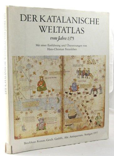 Der Katalanische Weltatlas vom Jahre 1375: Nach dem in der Bibliothèque Nationale, Paris, verwahrten Original farbig wiedergegeben (Atlas Katalanische)