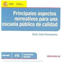 Principales aspectos normativos para una escuela pública de calidad