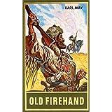 Old Firehand, Band 71 der Gesammelten Werke (Karl Mays Gesammelte Werke)