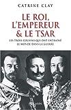 """Afficher """"Le roi, l'empereur et le tsar"""""""