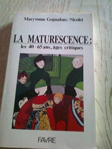 La Maturescence : les 40-65 ans, âges critiques